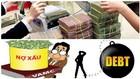 """VAMC ra đời với mục đích """"dọn dẹp"""" nợ xấu cho các tổ chức tín dụng"""