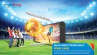 Sắm đồ mùa World Cup, trúng lớn cùng MobiFone