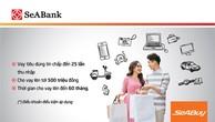 SeABank cho vay tiêu dung tín chấp lên tới 500 triệu đồng