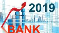 Lạc quan triển vọng ngành ngân hàng năm 2019