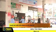 Thuế VAT đối với xăng E5 sẽ còn 5%