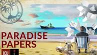 Hơn 200 đại gia Việt có tên trong Hồ sơ Paradise về rửa tiền, trốn thuế