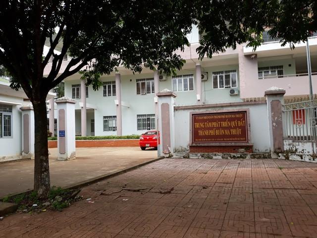 Chi nhánh Trung tâm phát triển quỹ đất TP.Buôn Ma Thuột nơi ông Dũng công tác