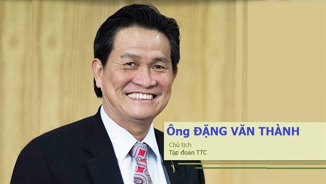 """Ông Đặng Văn Thành đang là Chủ tịch TTC Group - một """"đế chế"""" đa ngành tại Việt Nam"""