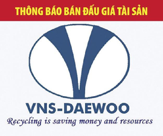 Đấu giá các tài sản đã qua sử dụng của Công ty TNHH VNS Daewoo