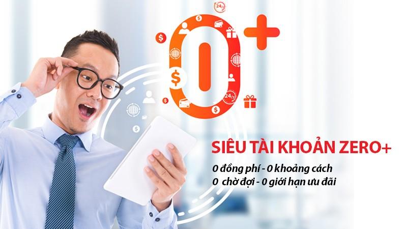 Sử dụng siêu tài khoản ZERO+ với nhiều ưu đãi trên Internet Banking, khách hàng sẽ được hưởng nhiều ưu đãi hấp dẫn