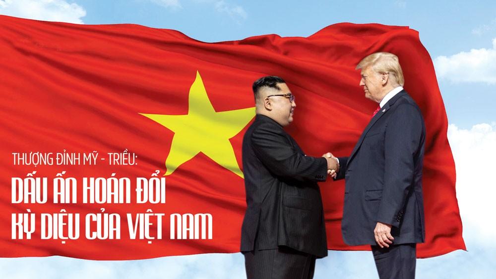 Với Hội nghị Thượng đỉnh Triều Tiên - Hoa Kỳ lần hai diễn ra tại Hà Nội, Việt Nam ghi thêm dấu ấn là cầu nối kiến tạo hòa bình trên thế giới